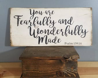 You are Fearfully and Wonderfully Made - Psalm 139:14 - Christian Sign -Rustic, Vintage looking, Hand Made, Hand Painted