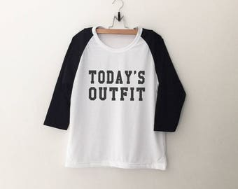 Today's Outfit Women graphic tshirt Baseball Shirt Instagram Raglan tee Shirt women Gift for girlfriend