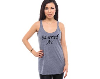 Married AF Tank Top, Married AF Shirt, Married AF Tshirt, Honeymoon Shirts, Just Married Shirts, Wedding Gift, Fiance Shirt, Honeymoon Gifts