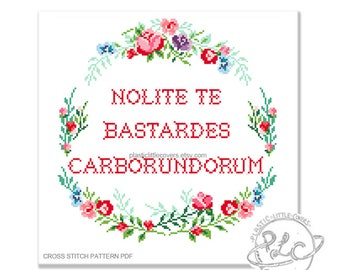 "Cross Stitch Pattern ""Nolite te bastardes carborundorum"" Handmaid's Tale Inspired Cross Stitch Pattern pdf. Instant Download."