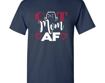 Cat Mom AF T Shirt