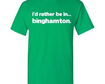 I'd Rather Be In...Binghamton T Shirt - Irish Green