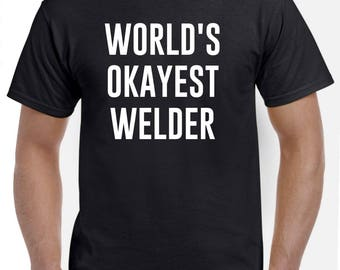 Welder Shirt-World's Okayest Welder T Shirt Gift for Welder Men Women