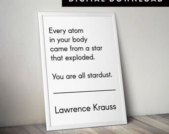 LAWRENCE KRAUSS QUOTE (Downloadable Typographic Poster, Astronomy Print, Stars Quote)