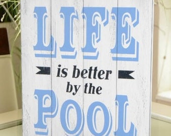 READY TO SHIP~~~    Life is better by the pool, 12x14 Solid Slat Wood Sign