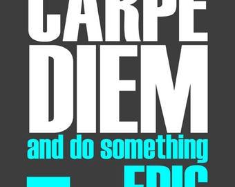 Carpe Diem And Do Something Epic, Quote Print, Motivational Wall Decor, Inspirational Artwork, Typographic Photo Print, Livingroom Decor