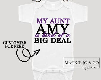 My Aunt is Kind Of a Big Deal Personalize Name and Color Baby Bodysuit Baby Top new baby gift