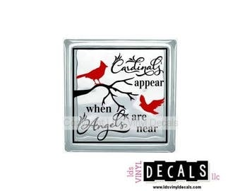 Cardinals appear when Angels are near - Memorial Vinyl Lettering for Glass Blocks - Vinyl Decals