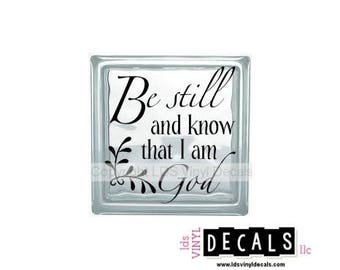 Be still and know that I am God (Psalm 46:10) - Scripture Vinyl Lettering for Glass Blocks - Craft Decals