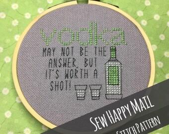 Cross Stitch Pattern - PDF - Vodka - May not be the answer but it is worth a shot - Nerdy - Booze - Subversive - Naughty - Fun - PDF