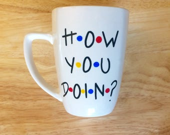 11 oz. How You Doin Mug. Friends Mug. Friends tv show Mug.