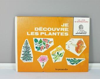 Vintage french children book 1968 Je découvre les plantes, Mes premiers mots  -  La joie d'Apprendre collection - Les Presses d'Or edition