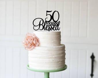 Customized Birthday Cake Topper, 50th Birthday Cake Topper, 50 Years Blessed Cake Topper, 50th Birthday or Anniversary Cake Topper