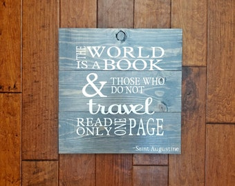 The World Is A Book & Those Who Do Not Travel Read Only One Page - Wood Sign - Gift for Traveler - St Augustine - Travel Quote