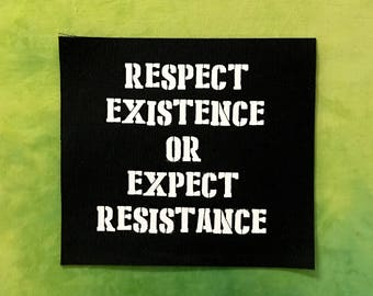 RESPECT EXISTENCE Patch Expect Resistance Punk Patches Screen Print Stencil Handmade Sew On White Water Based Ink Black Canvas Silkscreened