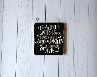 The Wicked Witch lives here with her Little Monsters and one Handsome Devil, Rustic Halloween Decor, Halloween Decor, Halloween sign