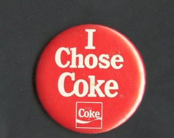 Vintage I Choose Coke Pin Back Button Coca Cola Coke Advertising 2 1/4 inches across