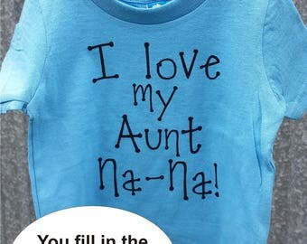 Infant, toddler, or young child personalized T shirt - I love my ____________________ (you fill in the blank) - several shirt color choices