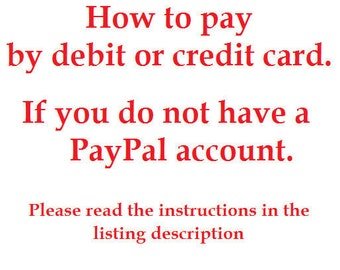 How to pay for a purchase in my shop from yours debit or credit card  (Istructions) Please do not buy this listing.