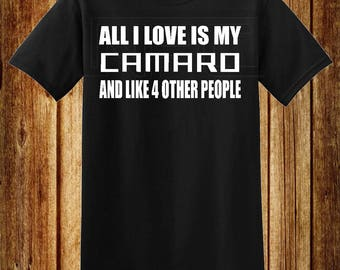 All I Love Is My Camaro T-Shirt