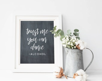 Trust Me You Can Dance Alcohol, Wedding Printable Sign, Chalkboard Party Reception Print, Digital Template, Instant Download, 8x10