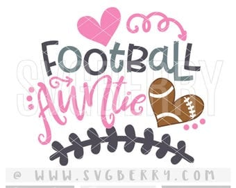 Football Auntie SVG / Football Aunt Onesies / Aunt Shirt Aunt Gift Aunt Squad / Football Mom Shirt / BAE Best Aunt Ever / Cutting Files /Bk
