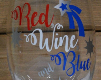 Red, Wine, and Blue 4th of July Wine Glass! 4th of July Wine Glass! Independence Day Wine Glass! Red, White & Blue Patriotic Wine Glass!