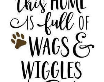 This Home Is Full Of Wags And Wiggles .svg file for Cricut and Silhouette
