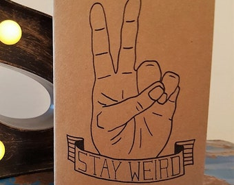 Stay Weird Card - Encouragement Card - Motivational Card - Nerd Geek Card - Funny Card - Leaving Card - Positive Card - Tattoo Card