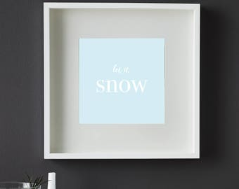 Let it Snow, Typography, Christmas Print, Living Room Christmas, Ikea Ribba Frame, Downloadable, Prints