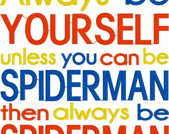 Embroidery Design, Always Be Yourself Unless You Can Be SPIDERMAN, Reading Pillow Verse, Pocket Pillow Saying, Subway Art, INSTANT DOWNLOAD
