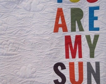 You are my sunshine quilt - wall hanging quilt - word quilt - custom quilt - nursery decor