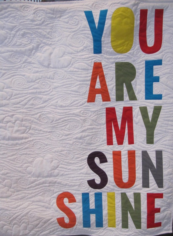 You Are My Sunshine Quilt   Wall Hanging Quilt   Word Quilt   Custom Quilt    Nursery Decor