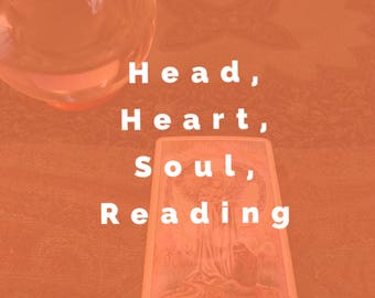 Head, Heart, Soul Spread- Psychic/Intuitive Tarot Card Reading