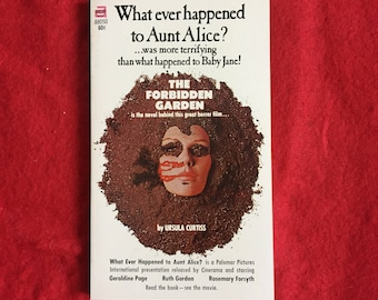 THE FORBIDDEN GARDEN (What Ever Happened To Aunt Alice? Rare Paperback Novel by Ursula Curtiss)
