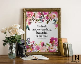 Instant 'He hath made everything beautiful in his time' Ecclesiastes 3:11 Printable Wall Art Print 8x10 Digital file Scripture