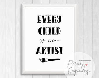 Every Child Is An Artist, Printable Art, Nursery Decor, Poster For Kids, Nursery Wall Art, Black and White Nursery Art, Kids Room Decor