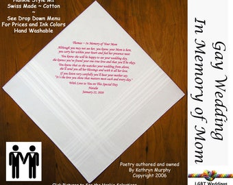 Gay Wedding ~ Groom Gift In Memory of His Mom  Wedding Hankie w/ Printed Poem G714  Sign and Date For Free! ~ LGBT Groom and Groom