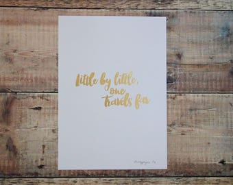 Little By Little One Travels Far A4 Print - Gold Foil Print - J.R.R. Tolkien Quote - Quote Print - Wall Art - Decorative Print