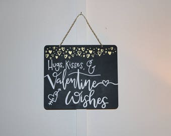 Hugs, Kisses, & Valentine Wishes - Valentines Day Sign - Home Decor