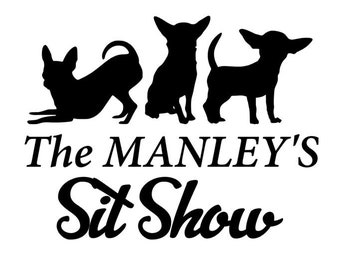 Three Chihuahua Sit Show Custom Vinyl Decal - RV, Car, Truck or Trailer Decal With Family Name