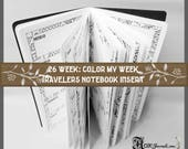 Traveler's Notebook Insert, 26 Week, Color My Week, Week on 2 Pages, Planner, 40 Cover Color Choices and 9 Traveler's Notebook Sizes.