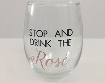 Stop and Drink the Rosé wine glass