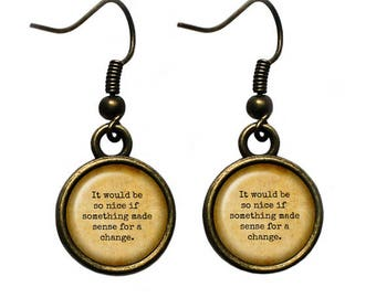 "Alice in Wonderland ""It would be so nice if something made sense for a change."" Earrings"