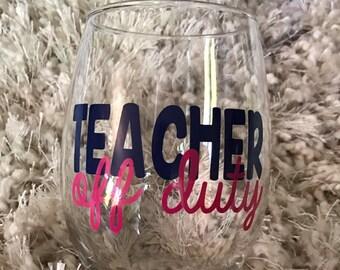 Teacher Off Duty Wine Glass