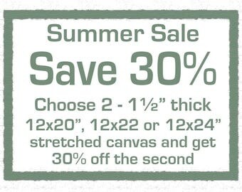 """Summer Sale - Save 30 percent on the second stretched canvas when you buy 2 sized 12x20x1.5, 12x22x1.5, or 12x24x1.5"""""""
