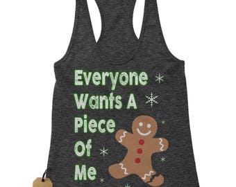 Everyone Wants A Piece Of Me Gingerbread Racerback Tank Top for Women