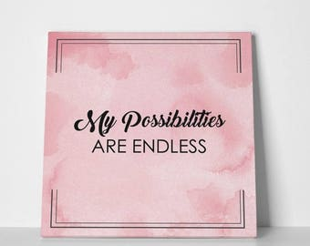 ON SALE My Possibilities Are Endless - Custom Printed Motivational Quotes on Canvas - Wall art - Wall Decor - Inspirational -Inspirational P