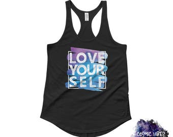 Love Yourself Women's Racerback Tank Top - Empowering Ladies Shirt - Encouraging Tank - S to XL - Work Out Tank - Gift for Her