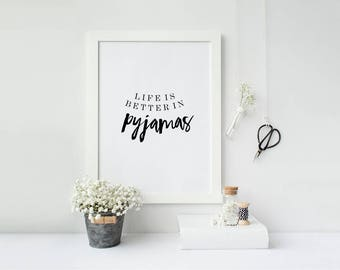 Life is better in pyjamas Modern Scandinavian Home decor Print